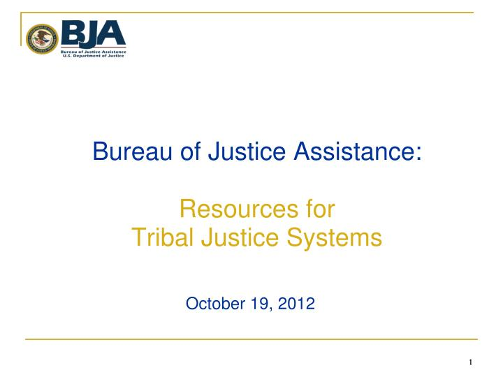 Bureau of justice assistance resources for tribal justice systems
