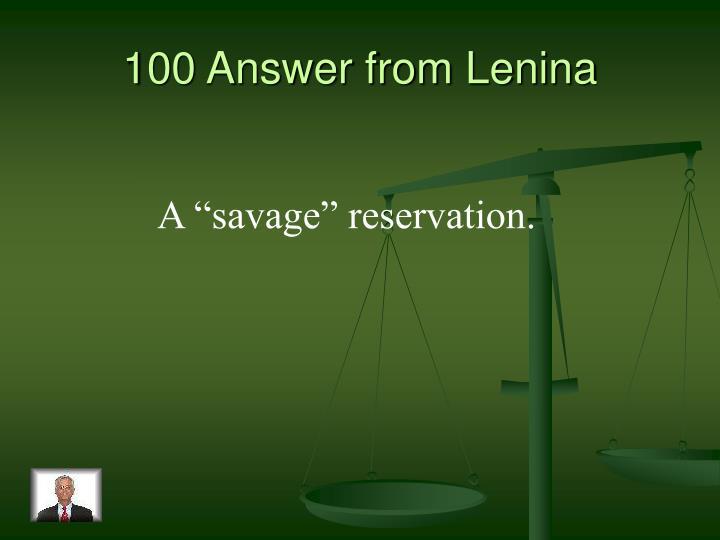 100 Answer from Lenina