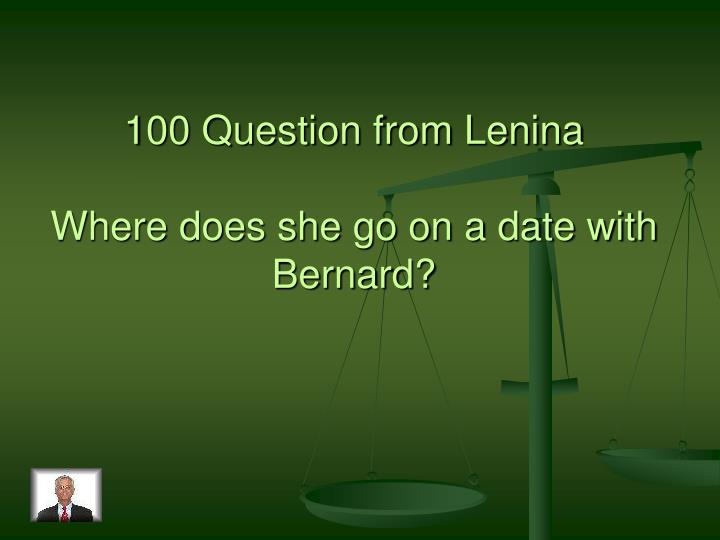 100 Question from Lenina