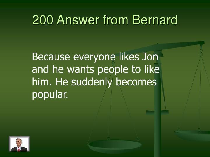 200 Answer from Bernard