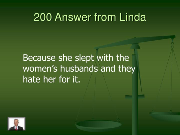 200 Answer from Linda