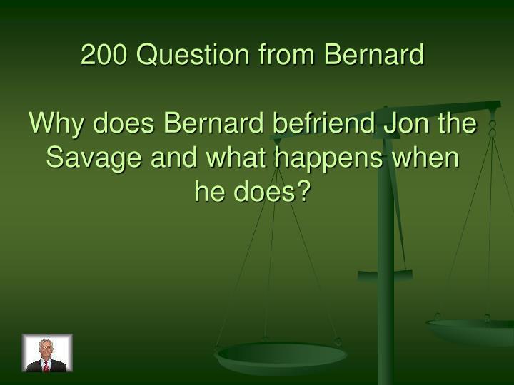 200 Question from Bernard