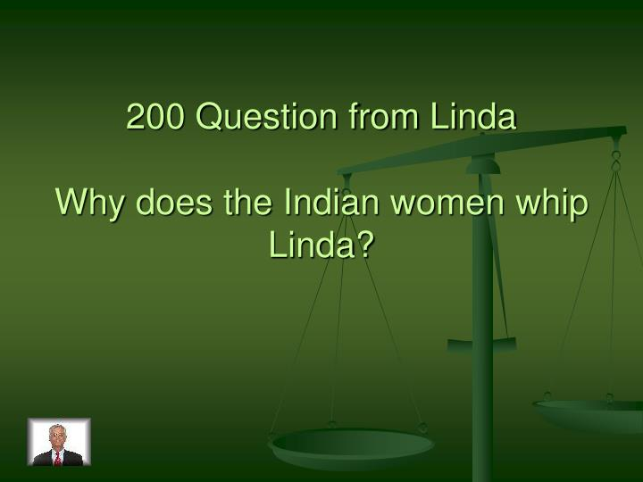 200 Question from Linda