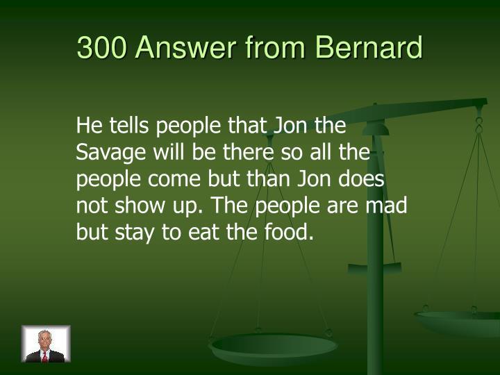 300 Answer from Bernard