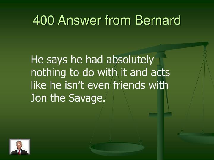 400 Answer from Bernard