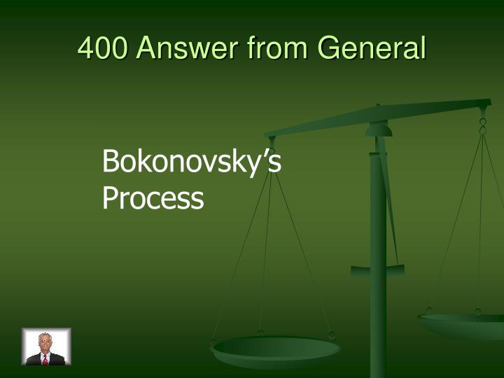 400 Answer from General