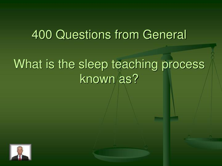 400 Questions from General