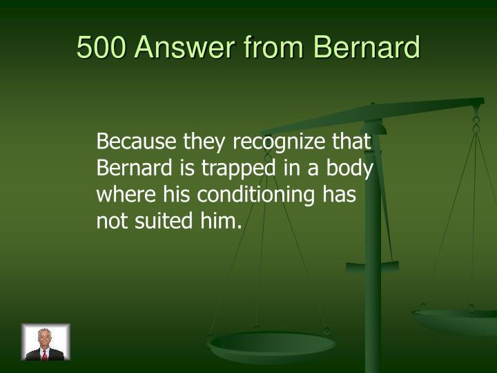 500 Answer from Bernard