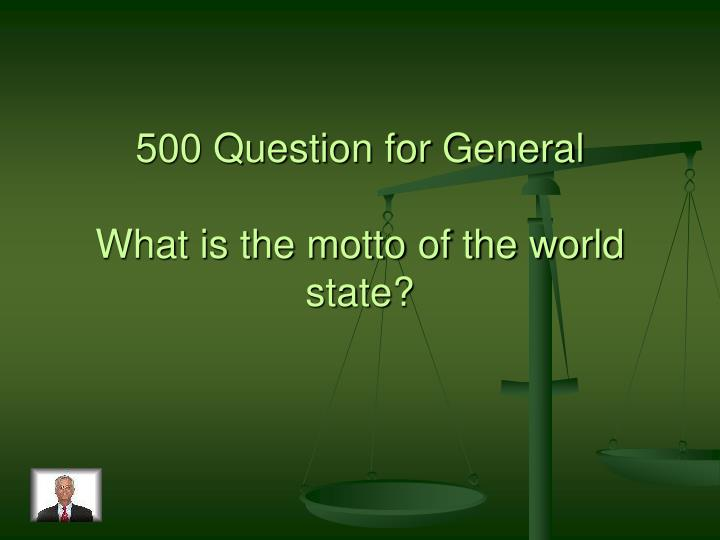 500 Question for General