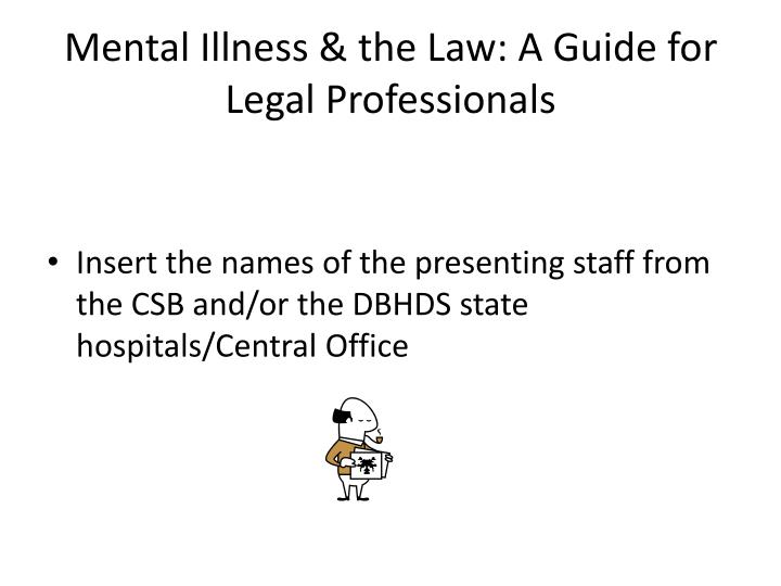 mental illness the law a guide for legal professionals n.
