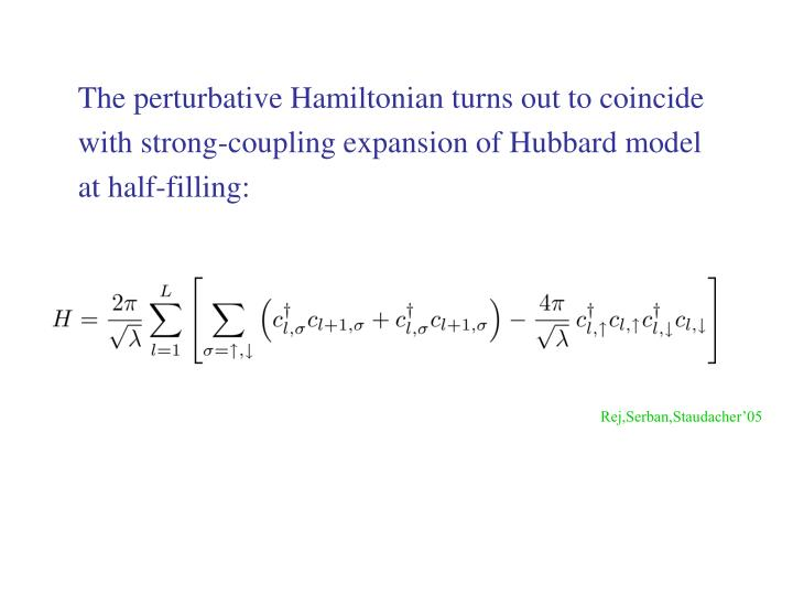 The perturbative Hamiltonian turns out to coincide
