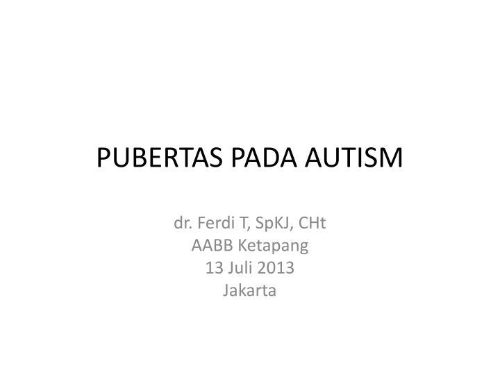 pubertas pada autism n.