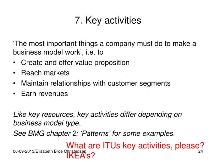 7. Key activities