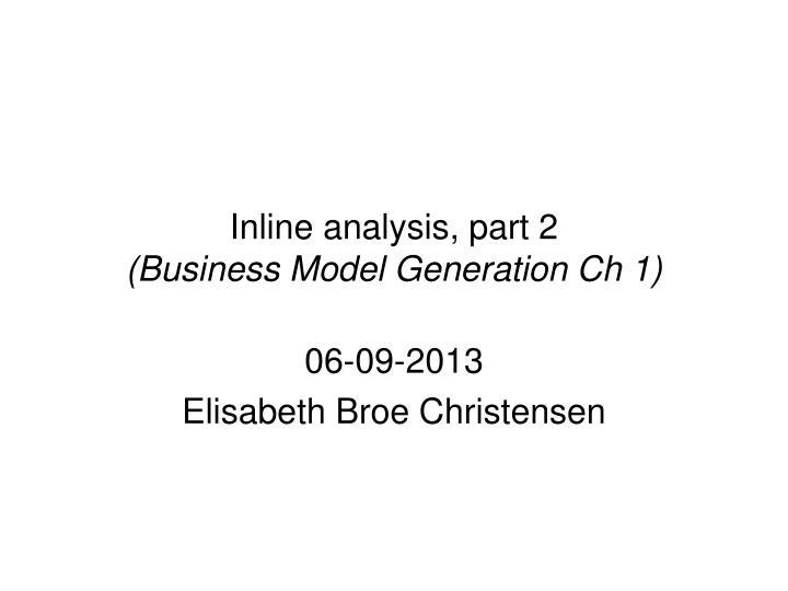 Inline analysis part 2 business model generation ch 1