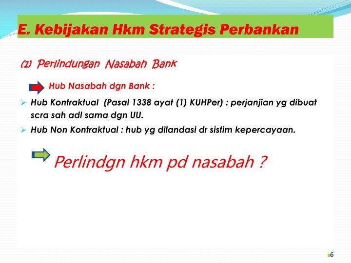 E. Kebijakan Hkm Strategis Perbankan
