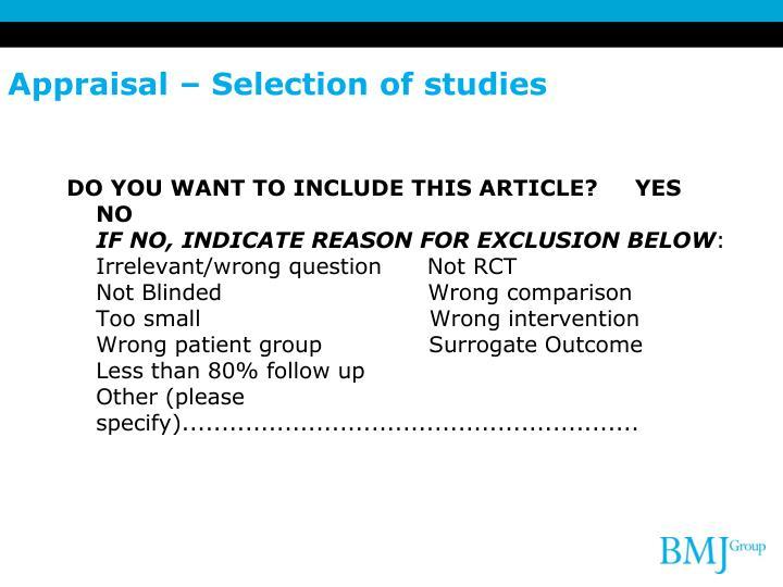 Appraisal – Selection of studies