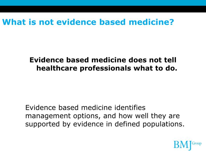 What is not evidence based medicine?