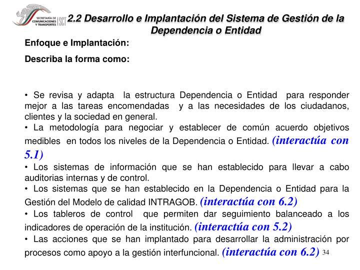 2.2 Desarrollo e Implantación del Sistema de Gestión de la Dependencia o Entidad