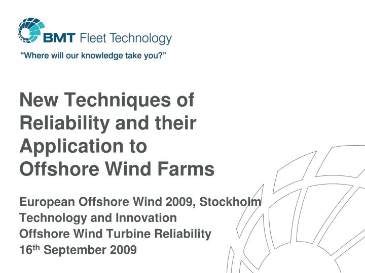 new techniques of reliability and their application to offshore wind farms n.