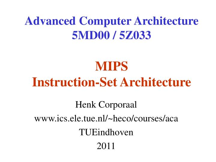 Ppt Advanced Computer Architecture 5md00 5z033 Mips Instruction