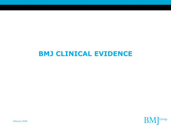 BMJ CLINICAL EVIDENCE