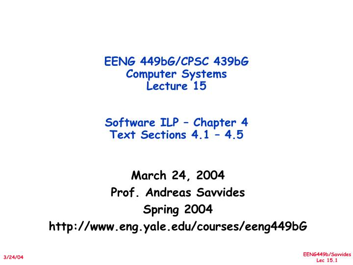 eeng 449bg cpsc 439bg computer systems lecture 15 software ilp chapter 4 text sections 4 1 4 5 n.
