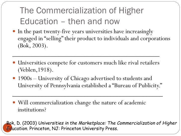 commercialization of education From the time when education started its first phase of commercialisation, the responsibilities of the teacher too, have been compromised it is painful to note that people are beginning to view it as just another job which pays them and feeds them.