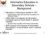 informatics education in secondary schools background