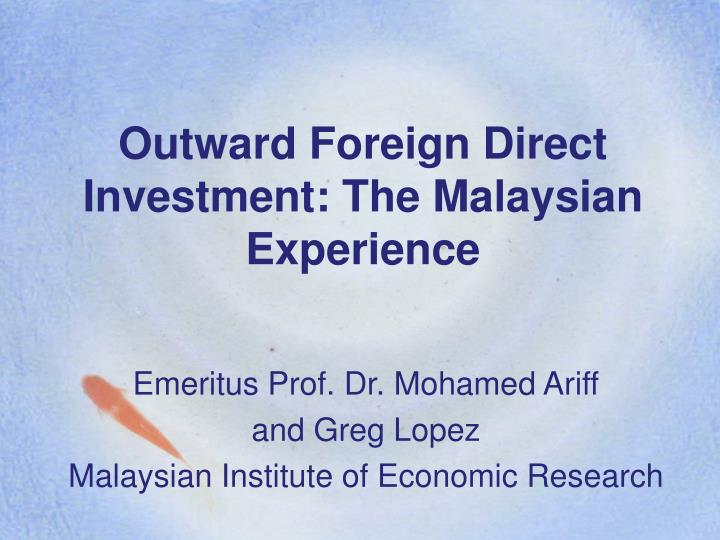the malaysian policy of foreign investment economics essay Foreign direct investment 211 foreign direct investment 2 212 economic development 3 22 related literature: the role of fdi in economic development 3 221 the radical view of fdi 3 222 the positive view of fdi impact 4 23 the impact of economic development 5 3.
