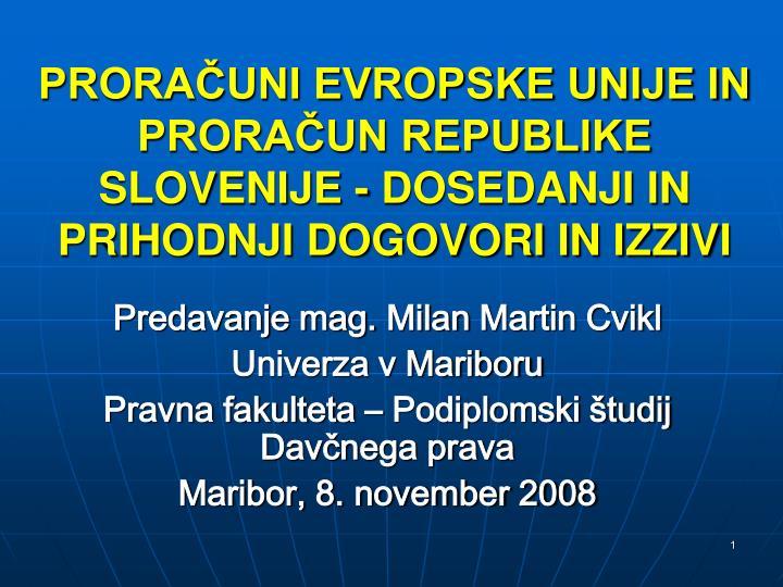 prora uni evropske unije in prora un republike slovenije dosedanji in prihodnji dogovori in izziv i n.