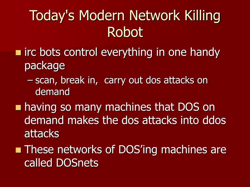 PPT - Today's Modern Network Killing Robot PowerPoint Presentation