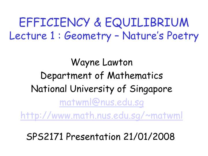 Efficiency equilibrium lecture 1 geometry nature s poetry