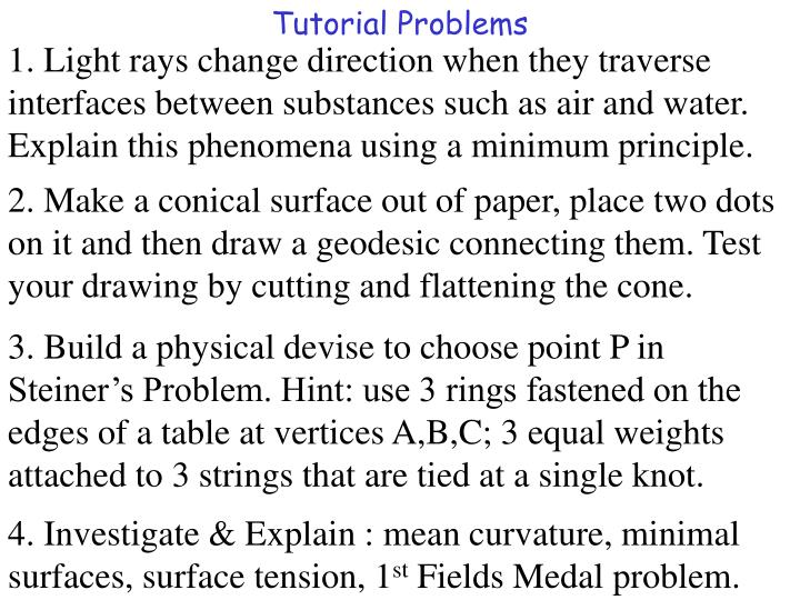1. Light rays change direction when they traverse interfaces between substances such as air and water. Explain this phenomena using a minimum principle.