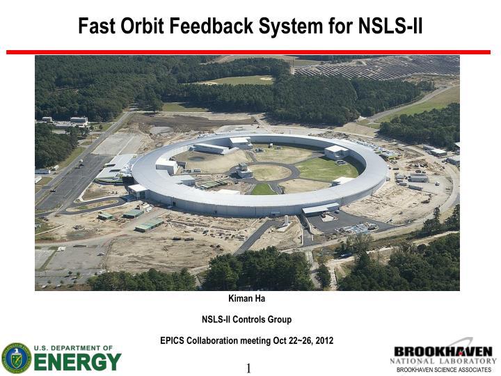 Fast orbit feedback system for nsls ii