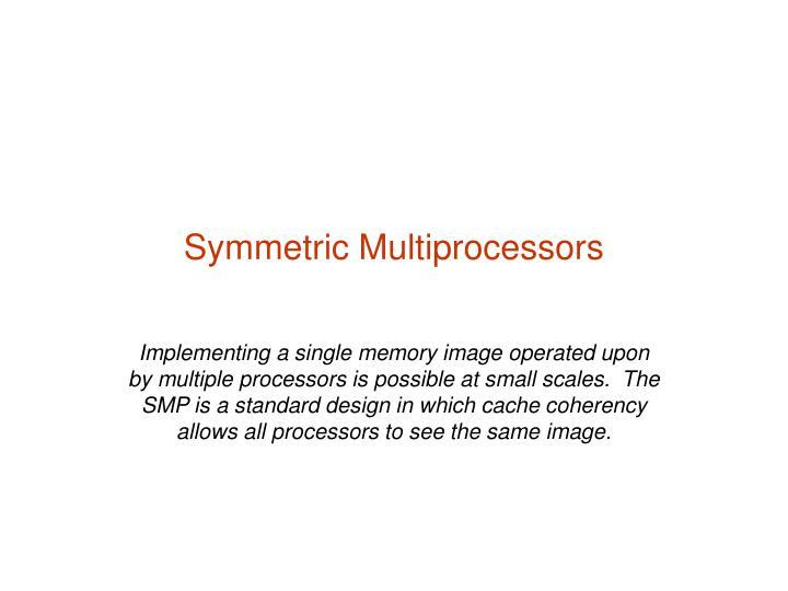 symmetric multiprocessors n.