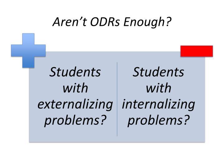 Aren't ODRs Enough?
