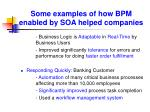 some examples of how bpm enabled by soa helped companies1