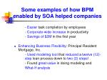 some examples of how bpm enabled by soa helped companies2
