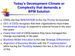 today s development climate or complexity that demands a bpm solution