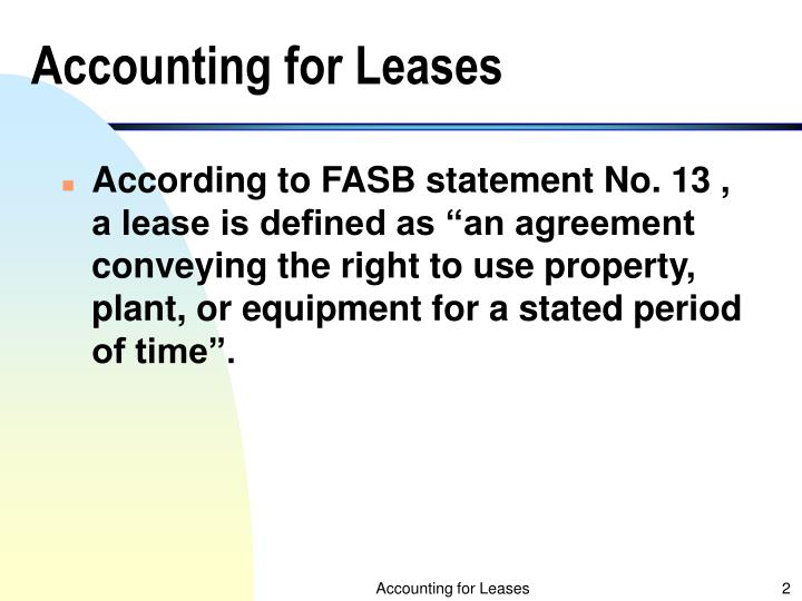 accounting for leases paper The fasb's lease accounting standard change, asu 2016-02, leases (topic 842), presents dramatic changes to the balance sheets of lessees among many of the changes, lessor accounting is updated to align with certain changes in the lessee model and the new revenue recognition standard.