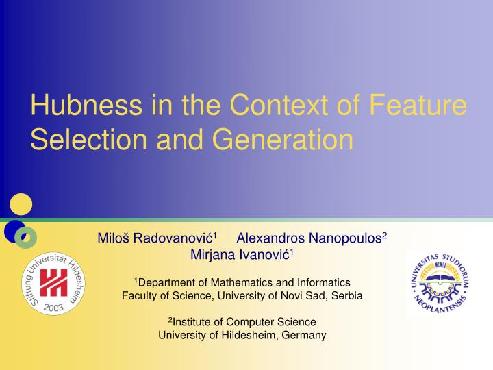 hubness in the context of feature selection and generation