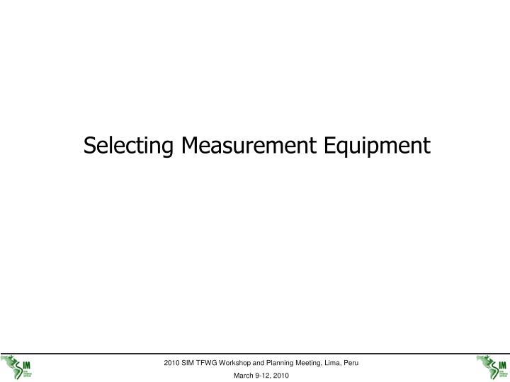 Selecting Measurement Equipment