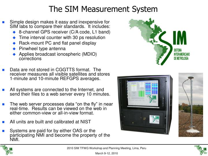 Simple design makes it easy and inexpensive for SIM labs to compare their standards.  It includes:
