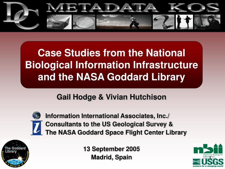 Case studies from the national biological information infrastructure and the nasa goddard library