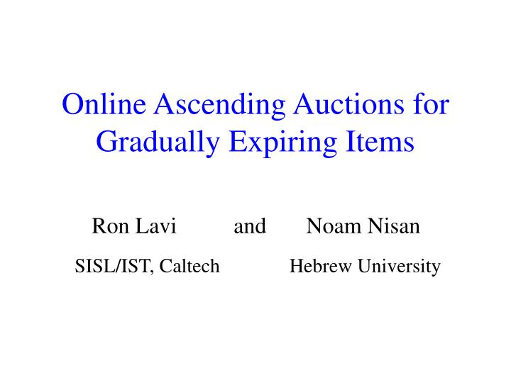 online ascending auctions for gradually expiring items n.
