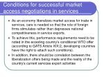 conditions for successful market access negotiations in services