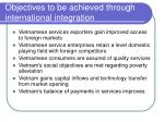 objectives to be achieved through international integration