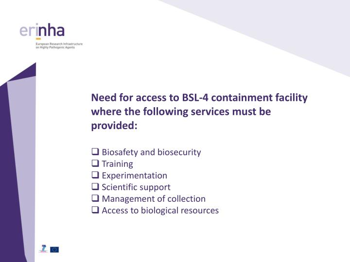 Need for access to BSL-4 containment facility where the following services must be provided: