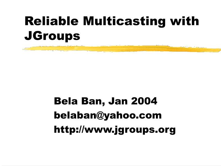 reliable multicasting with jgroups n.