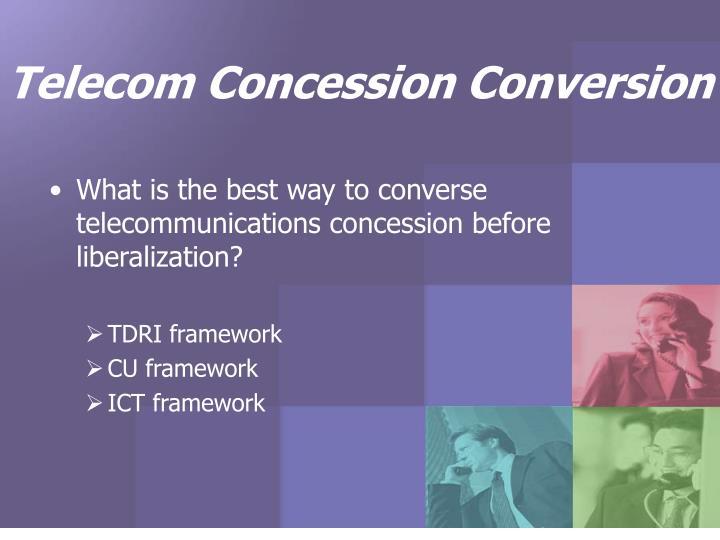 Telecom Concession Conversion